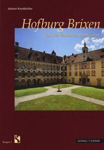 Libro Hofburg Brixen. Von der Residenz zum Museum Johann Kronbichler