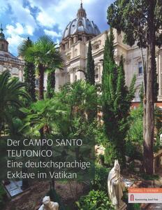 Der Campo Santo Teutonico. Eine Deutsche Exklave im Vatikan. Ediz. a colori - Hans P. Fischer - copertina