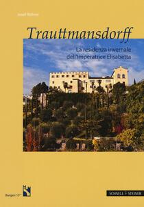 Trauttmansdorff. La residenza invernale dell'imperatrice Elisabetta - Josef Rohrer - copertina