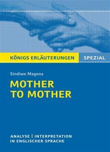 Mother to Mother von Sindiwe Magona. Königs Erläuterungen Spezial.