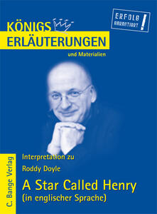 A Star Called Henry von Roddy Doyle. Textanalyse und Interpretation in englischer Sprache.