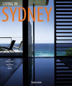 Foto Cover di Living in Sydney. Ediz. italiana, spagnola e portoghese, Libro di Antonella Boisi, edito da Taschen