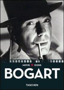 Foto Cover di Bogart. Ediz. italiana, spagnola e portoghese, Libro di James Ursini, edito da Taschen