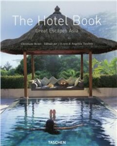 Libro The Hotel Book. Great Escapes Asia. Ediz. italiana, spagnola e portoghese