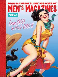 Foto Cover di History of Men's Magazines. Ediz. inglese, francese e tedesca. Vol. 1: 1900 to Post-WWII., Libro di  edito da Taschen