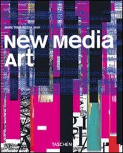 Foto Cover di New media art. Ediz. italiana, Libro di Mark Tribe,Reena Jana, edito da Taschen