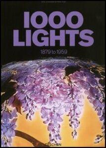 Foto Cover di One thousand lights. Ediz. italiana, spagnola e portoghese. Vol. 1: 1879 to 1959., Libro di  edito da Taschen