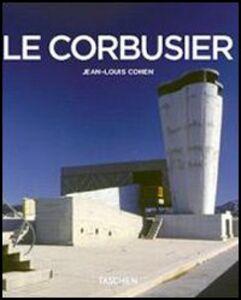 Foto Cover di Le Corbusier, Libro di Jean-Louis Cohen, edito da Taschen