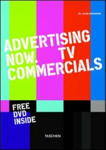 Foto Cover di Advertising now. Tv commercials. Ediz. multilingue, Libro di Julius Wiedemann, edito da Taschen