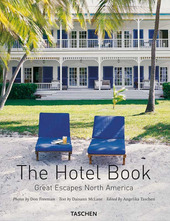 The Hotel Book. Great Escapes North America. Ediz. italiana, spagnola e portoghese
