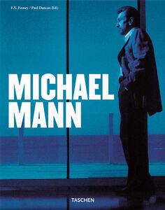 Foto Cover di Michael Mann. Ediz. italiana, Libro di F. X. Feeney, edito da Taschen