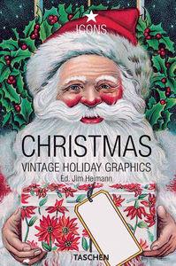 Foto Cover di Christmas. Vintage Holiday Graphics. Ediz. italiana, spagnola e portoghese, Libro di Jim Heimann, edito da Taschen