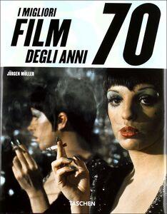 Foto Cover di Best movies of the 70s. Ediz. italiana, Libro di Jürgen Müller, edito da Taschen