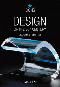 Design of the 20th century. Ediz. italiana - Charlotte Fiell,Peter Fiell - copertina