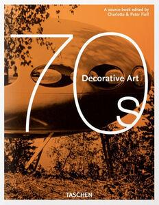 Libro 1970s. Decorative arts. Ediz. italiana, spagnola e portoghese Charlotte Fiell , Peter Fiell