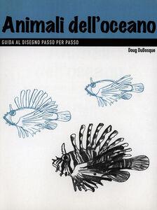 Libro Disegno. Animali dell'oceano