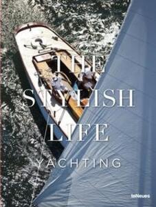 The stylish life yachting. Ediz. illustrata - copertina