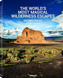 The world's most magical wilderness escapes - Michael Poliza - copertina