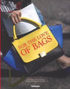For the love of bags. Ediz. inglese, tedesca e francese - Julia Werner,Dennis Braatz,Sandra Semburg - copertina