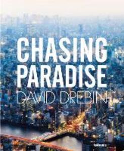 Foto Cover di Chasing paradise. Ediz. multilingue, Libro di David Drebin, edito da TeNeues