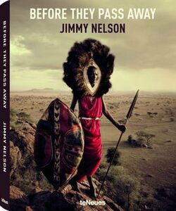 Foto Cover di Before they pass away, Libro di Jimmy Nelson, edito da TeNeues 0
