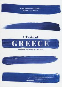 Taste of Greece. Recipes, cuisine & culture (A) - Tatiana Blatnik,Diana Farr Louis - copertina