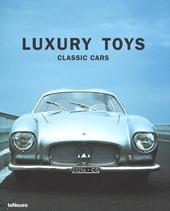 Luxury toys classic cars. Ediz. inglese, tedesca, francese, spagnola, italiana