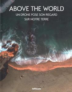 Above the world. Un drone pose son regard sur notre terre - copertina