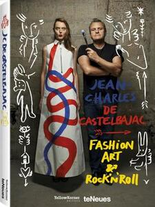 Jean-Charles de Castelbajac. Fashion art & rock 'n' roll. Ediz. illustrata