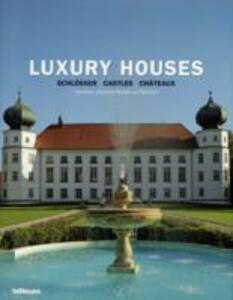 Luxury houses: schlösser, castles, chateaux