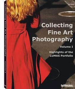 Collecting fine art photography. Highlights of the Lumas portfolio. Ediz. multilingue. Vol. 1 - copertina