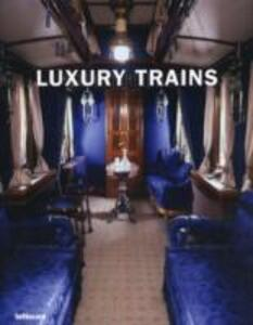 Luxury trains. Ediz. Multilingue - copertina