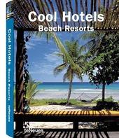 Cool hotels. Beach resorts. Ediz. multilingue