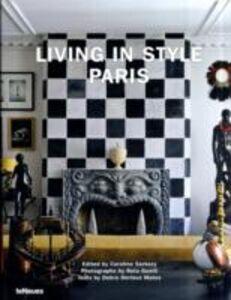 Foto Cover di Living in style Paris. Ediz. multilingue, Libro di  edito da TeNeues