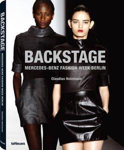 Backstage. Mercedes-Benz fashion week Berlin. Ediz. inglese e tedesca