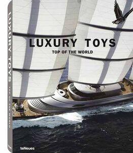 Libro Luxury toys. Top of the world. Ediz. multilingue
