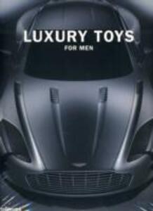 Luxory toys for men. Ediz. multilingue