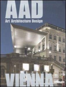 Libro Vienna. AAD. Art architecture design. Ediz. multilingue I. Llausnitzer