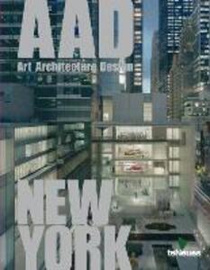 New York. AAD. Art architecture design. Ediz. multilingue - Patrice Farameh - copertina