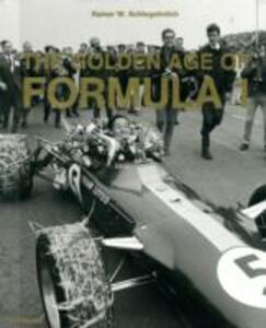 The golden age of Formula 1. Ediz. multilingue - Rainer W. Schlegelmilch - copertina