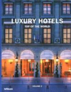 Luxury hotels. Top of the world. Ediz. multilingue - copertina