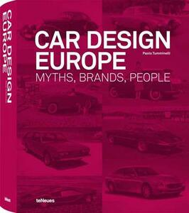 Car design Europe. Myths, brands, people. Ediz. inglese, tedesca e francese