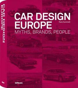 Libro Car design Europe. Myths, brands, people. Ediz. inglese, tedesca e francese Paolo Tumminelli