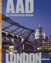 London. AAD. Art architecture design. Ediz. multilingue