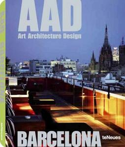 Barcelona. AAD. Art architecture design. Ediz. multilingue - copertina