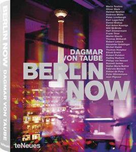 Foto Cover di Berlin now. Ediz. inglese e tedesca, Libro di Dagmar von Taube, edito da TeNeues