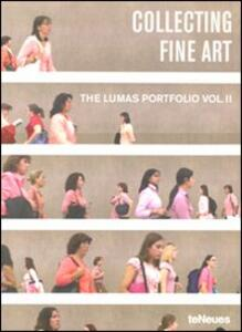Collecting fine art. The Lumas Portfolio. Ediz. multilingue. Vol. 2