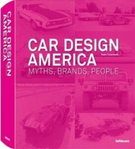 Libro Car design America. Myths, brands, people. Ediz. inglese e tedesca Paolo Tumminelli