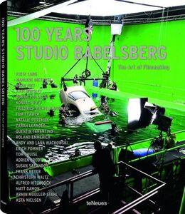 Libro 100 years studio Babelsberg. The art of filmmaking. Ediz. inglese e tedesca