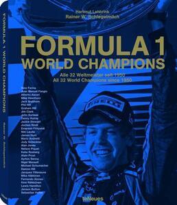 Formula 1. World Champions. Ediz. inglese e tedesca - Rainer W. Schlegelmilch,Hartmut Lehbrink - copertina